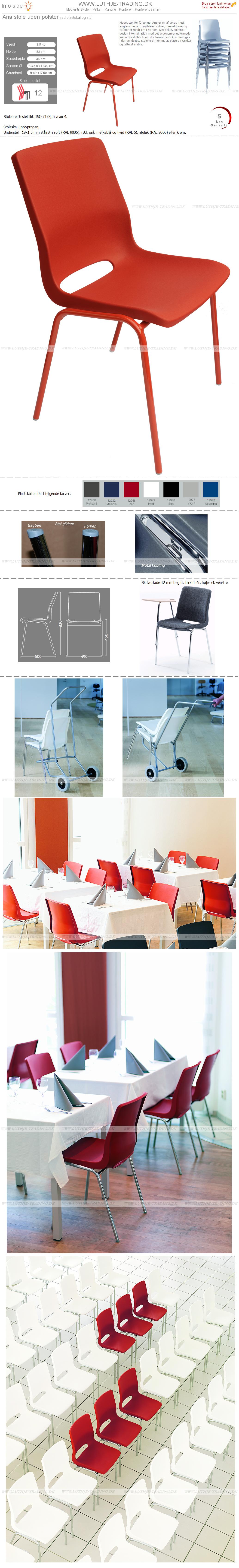 Ana stol med rød plastskal og med rød stel. Stables op til 12 stk. Der fås en vogn til Ana stole. Vi giver gerne det bedste tilbud på en Ana stol.